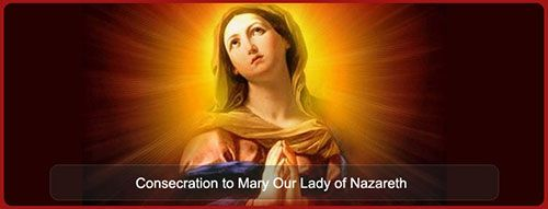 Consecration To Mary Our Lady Of Nazareth With Images Mother