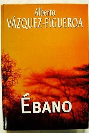 Ébano/Vázquez-Figueroa, Alberto