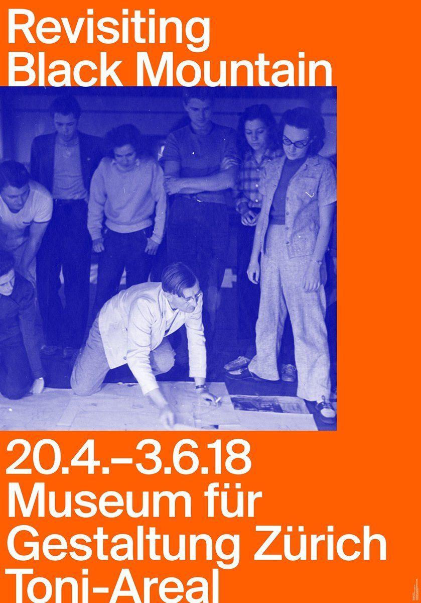 Revisiting Black Mountain Museum Fur Gestaltung Toni Areal Zurich April 20 June 3 2018 Museum Plakat Kunst