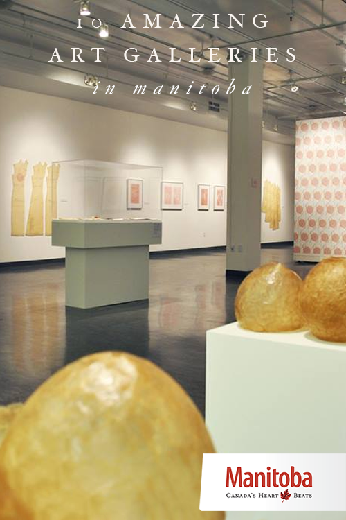 For the curious and the creative, Manitoba is teeming with art galleries that reflect our unique regions, cultures and histories. 10 amazing art galleries in Manitoba. www.manitobahot.com #exploremb