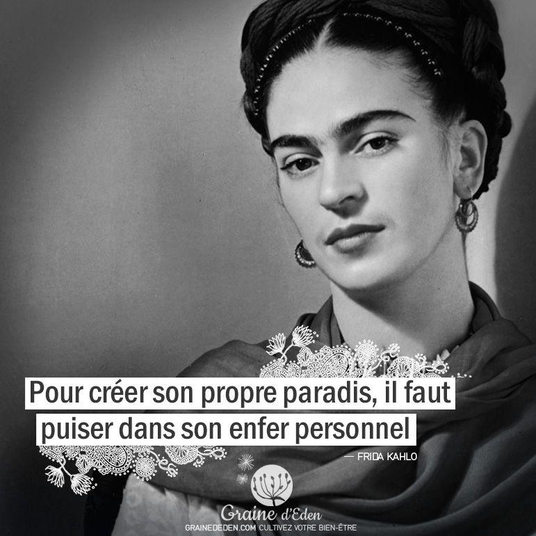 Pour Creer Son Propre Paradis Il Faut Citations Frida