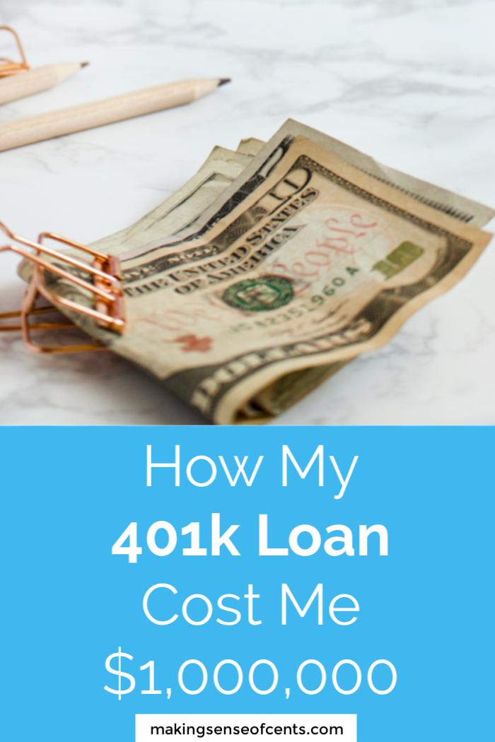 How My 401k Loan Cost Me 1 Million Dollars 401kloan Retirement Makingsenseofcents 401k Persolfinancetips Retirementtips 401k Loan 401k Loan