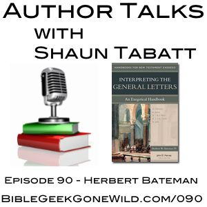In this episode of Author Talks, Shaun speaks with Herb Bateman about his book Interpreting the General Letters: An Exegetical Handbook (Kregel Academic, 2013).