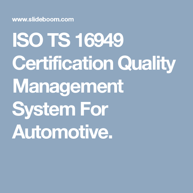 ISO TS 16949 Certification Quality Management System For Automotive ...