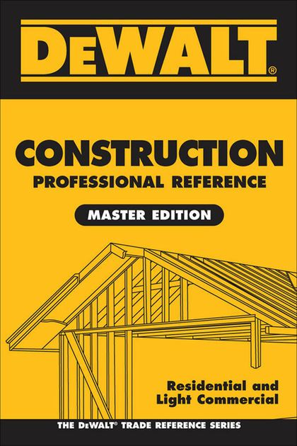 DEWALT Construction Professional Reference Master Edition by - professional reference