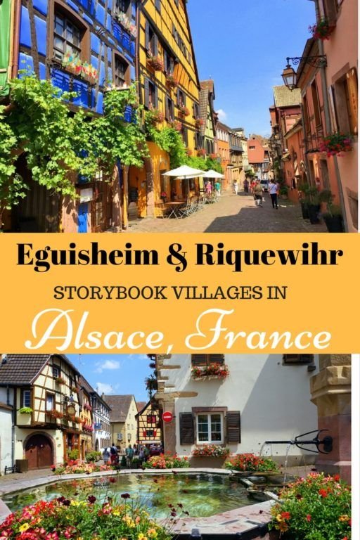 Visiting Eguisheim & Riquewihr Storybook Villages in Alsace, France is part of The  Best Things To Do In Eguisheim  Admission - Guide and tips for visiting the fairy tale looking villages of Eguisheim and Riquewihr in Alsace, France  See all the flowers and halftimbered buildings