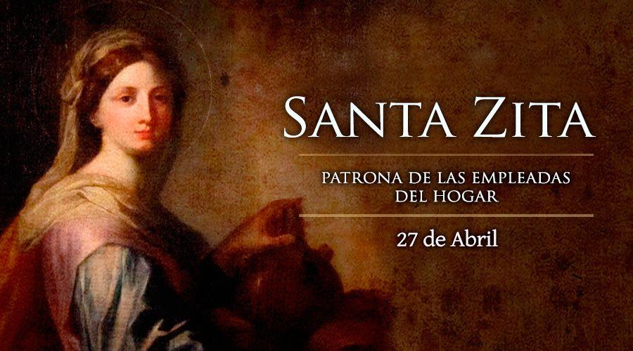 27 Abril. Santa Zita,   patrona de las trabajadoras domesticas, y los panaderos, se le invoca también por las llaves perdidas.