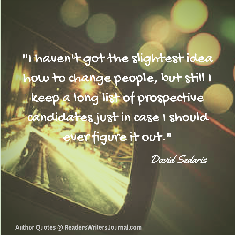 David Sedaris Quote Author Quotes Literary Quotes Quotes