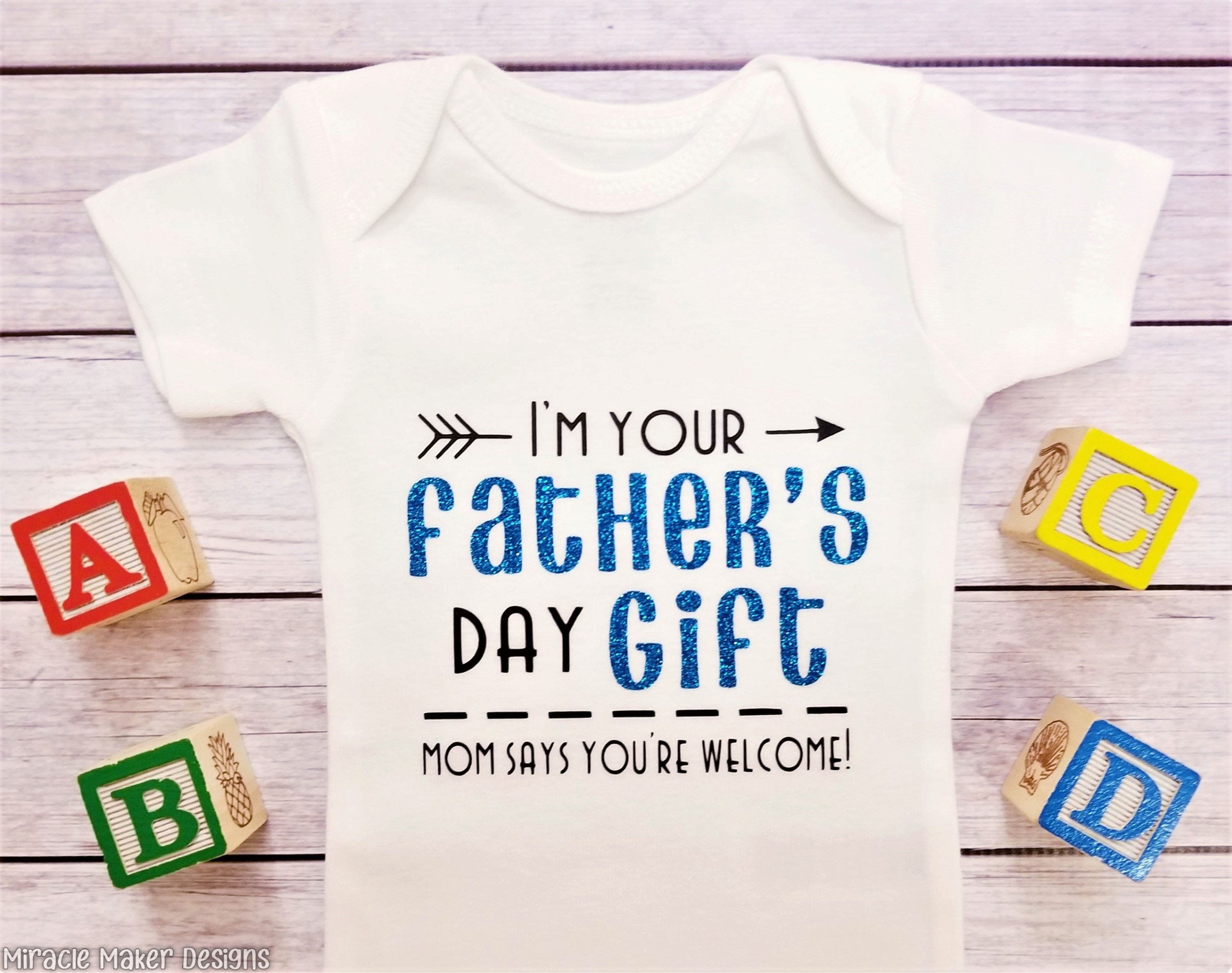 New Dad Gift I/'m Your Fathers Day Present Mummy Says You Are Welcome