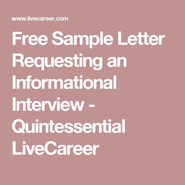 Free sample letter requesting an informational interview free sample letter requesting an informational interview quintessential livecareer spiritdancerdesigns Gallery