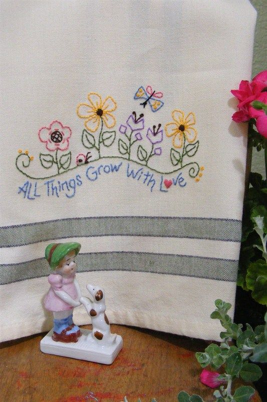 Tea Towel -All Things Grow With Love | Towels, Embroidery and Needlework