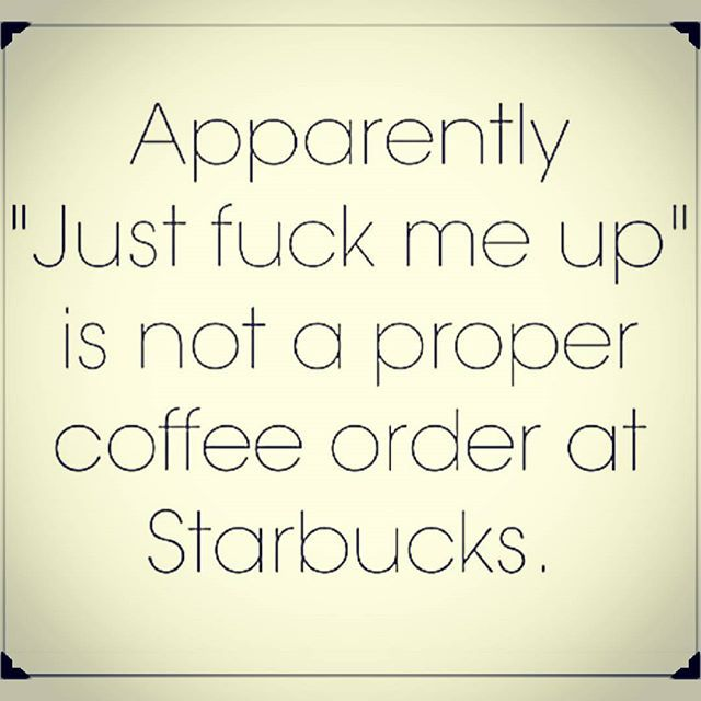 Proper coffee order... | Starbucks funny, Monday humor ...