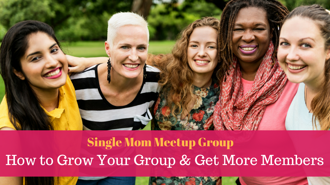 Single Mom Group: How To Grow Your Meetup Group and Get More Members? |