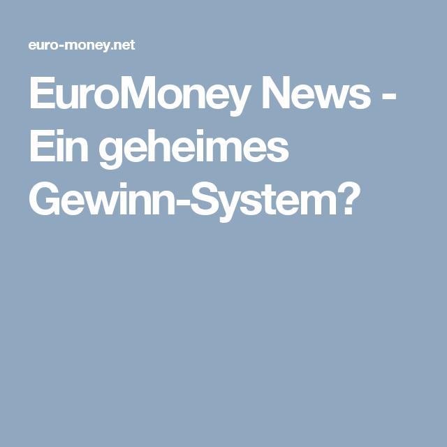 EuroMoney News - Ein geheimes Gewinn-System?