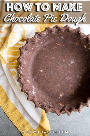 Homemade Chocolate Pie Crust Recipe - Wild Wild Whisk