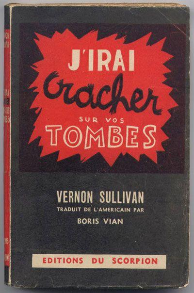 Boris Vian J'irai Cracher Sur Vos Tombes : boris, j'irai, cracher, tombes, Diseño