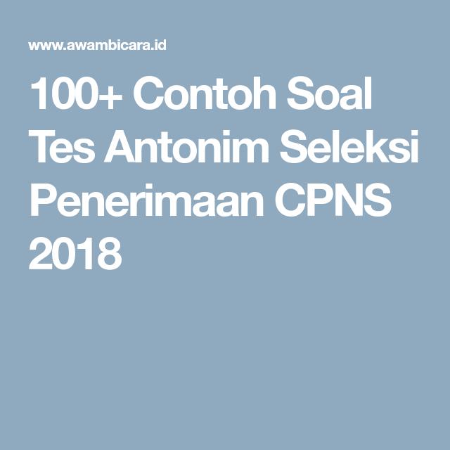100 Contoh Soal Cpns 2019 Tes Antonim Kata Lawan Kata Belajar Suku Kata