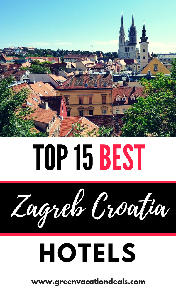 Top 15 Best Zagreb Croatia Hotels Green Vacation Deals Croatia Hotels Croatia Beach Zagreb