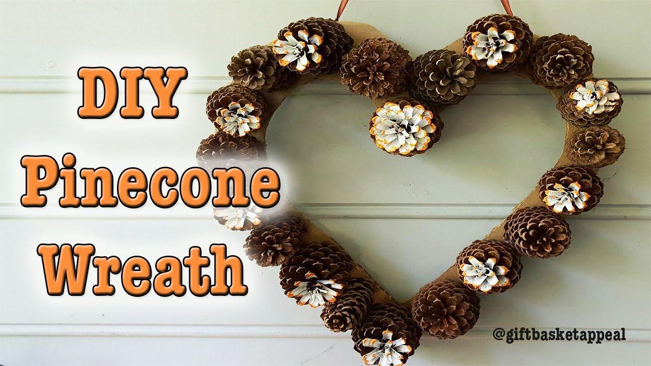 DIY Heart Pinecone Wreath Tutorial - GiftBasketAppeal - YouTube