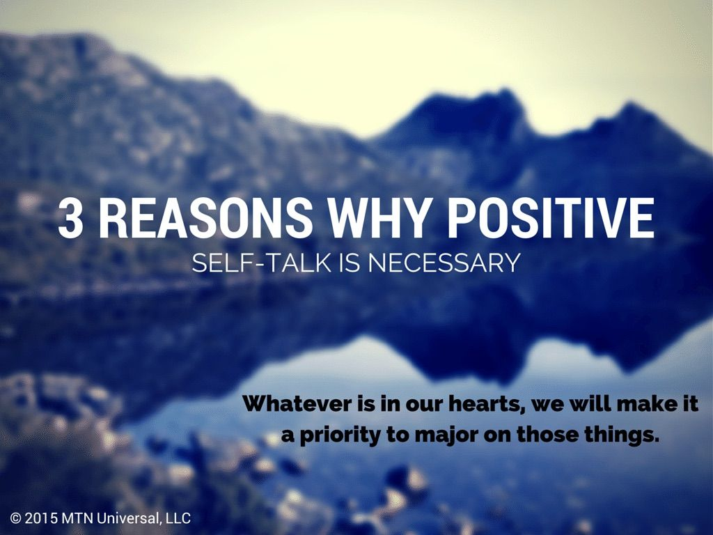 3 Reasons Why Positive Self Talk Is Necessary Mtn Universal Fear Not Be Weird Positive Self Talk Self Talk Positivity