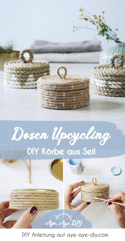 Dosen Upcycling Anleitung: DIY Körbe aus Seil basteln & bemalen