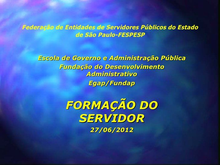 Apresentação de Pedro Anibal Drago sobre Formação do Servidor by Sylvio Micelli, via Slideshare