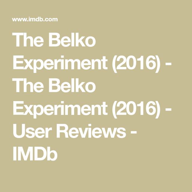 The Belko Experiment 2016 The Belko Experiment 2016 User