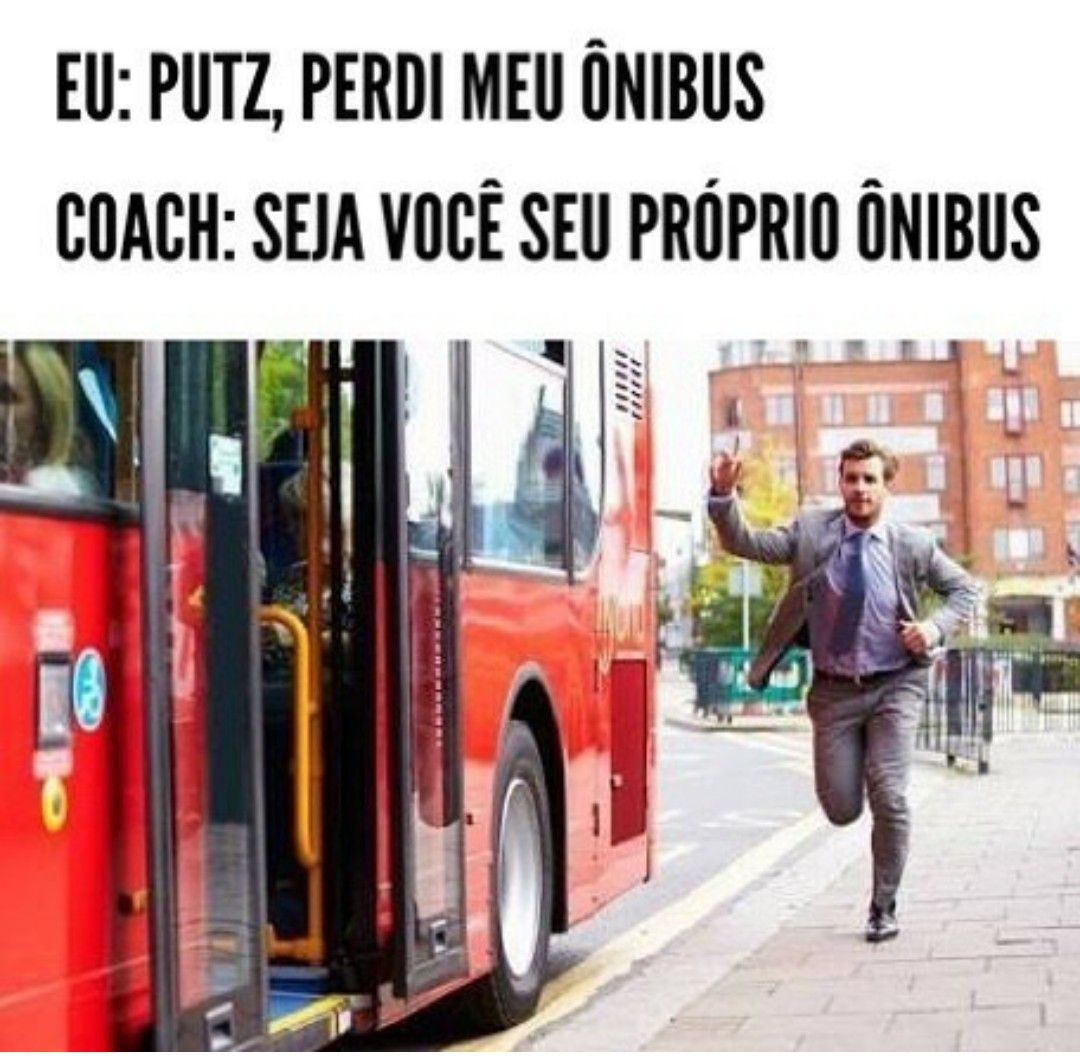 Resultado de imagem para putz perdi onibus coach