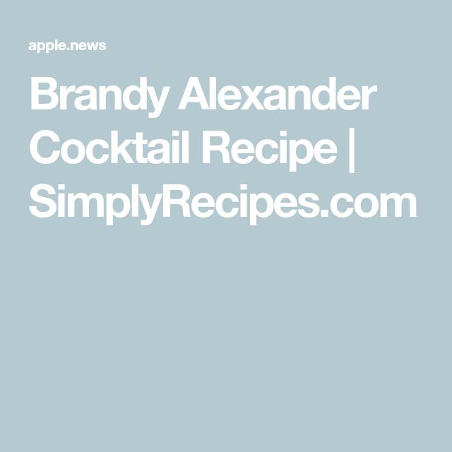 Brandy Alexander Cocktail Recipe   SimplyRecipes.com