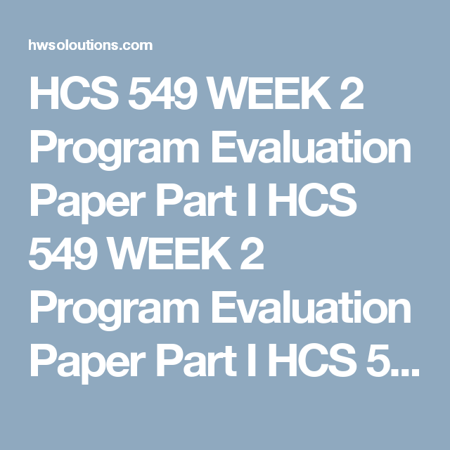 Hcs  Week  Program Evaluation Paper Part I Hcs  Week