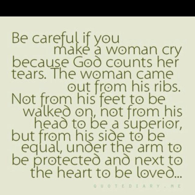 Guys: Be Careful If You Make A Woman Cry Because God