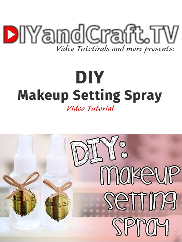 DIY: Makeup Setting Spray