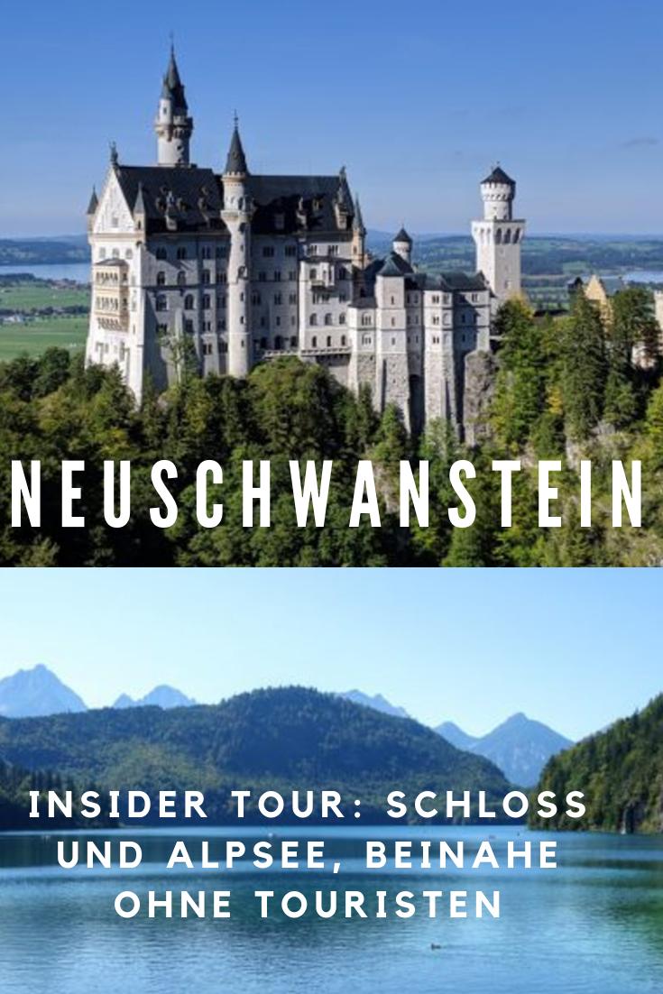 Neuschwanstein Insider Tour Schloss Und Alpsee Beinahe Ohne Touristen Allgau Urlaub Ausflug Urlaub Bayern