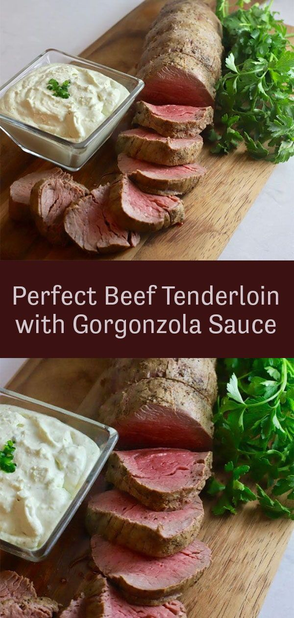 Perfect Beef Tenderloin with Gorgonzola Sauce