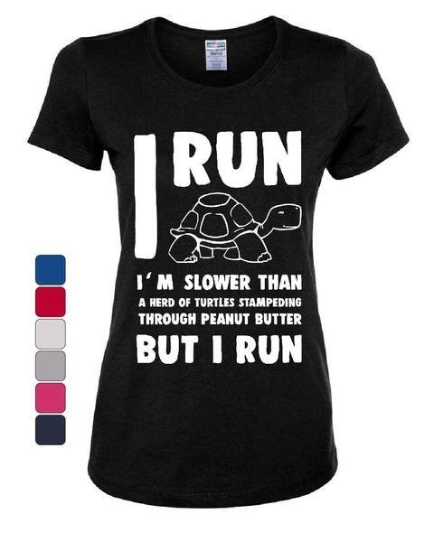 7fe134251 I Run Slower than a Turtle But I Run Funny Women's T-Shirt ...