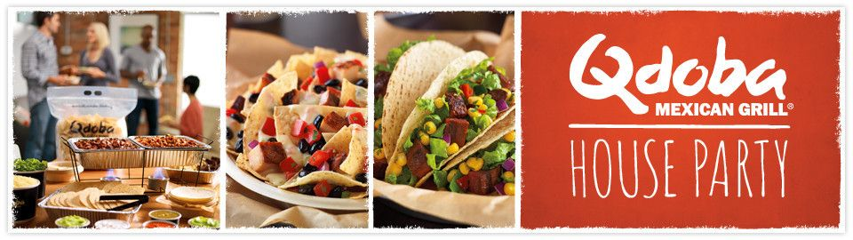 Qdoba mexican grill house party house party party