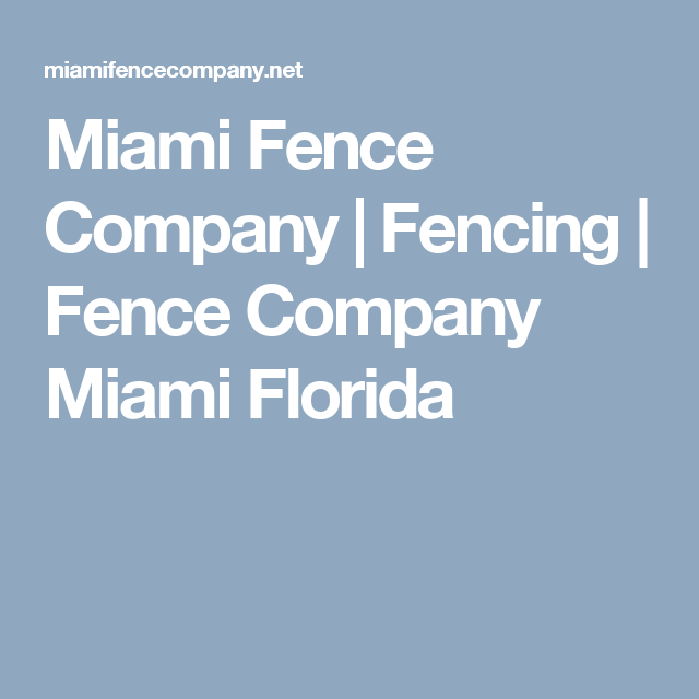 Miami Fence COmpany offers high quality and latest design fence in