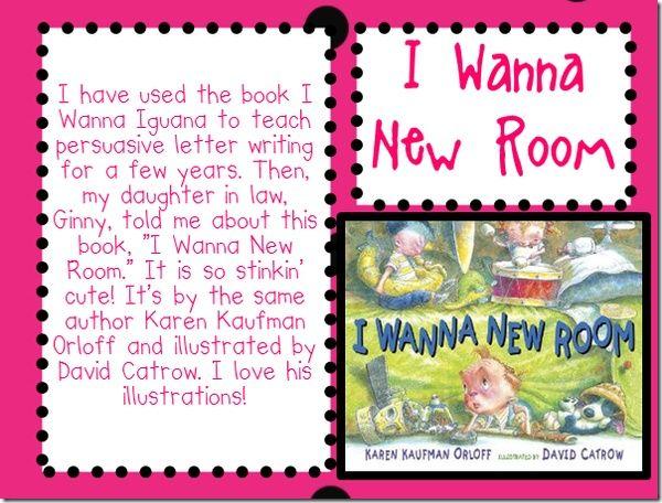 I Wanna New Room Persuasive Writing Education Teaching