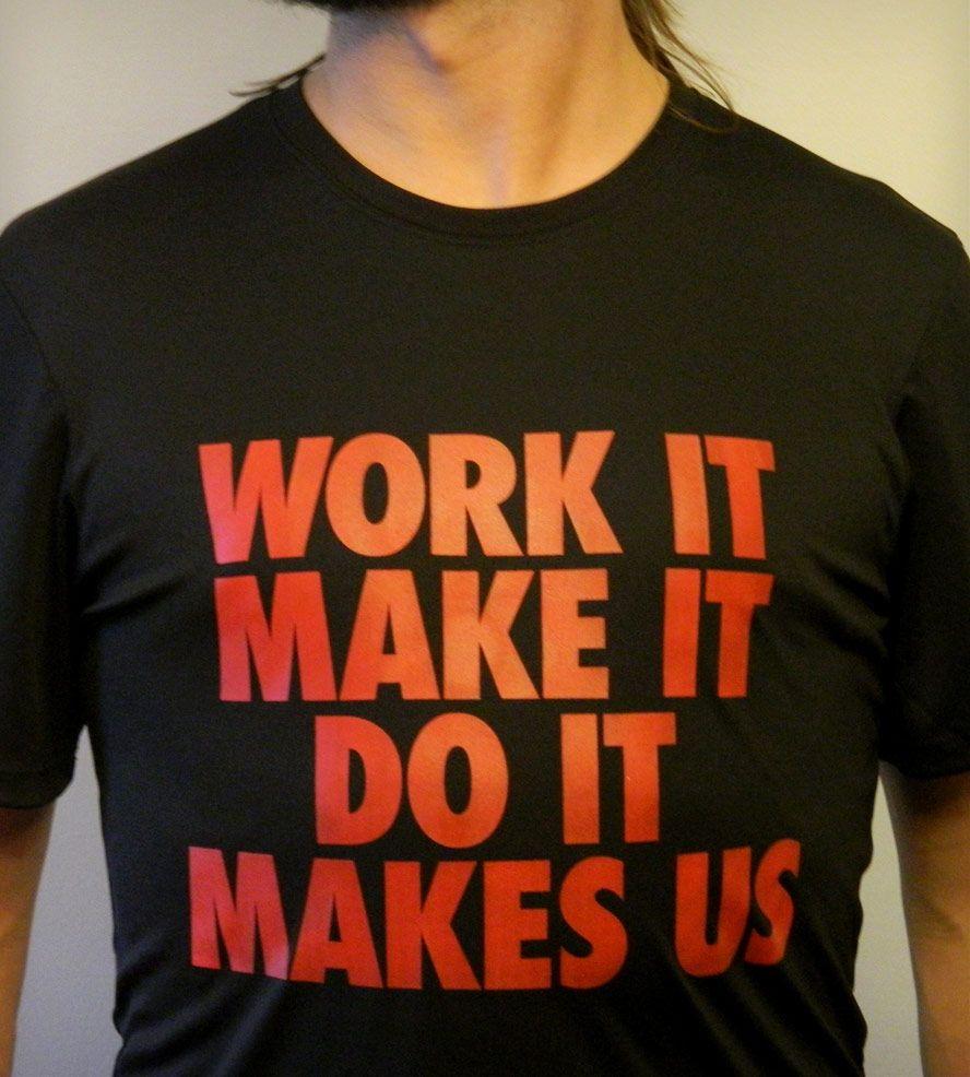 Harder Better Faster Stronger Workout Shirt.  WANT