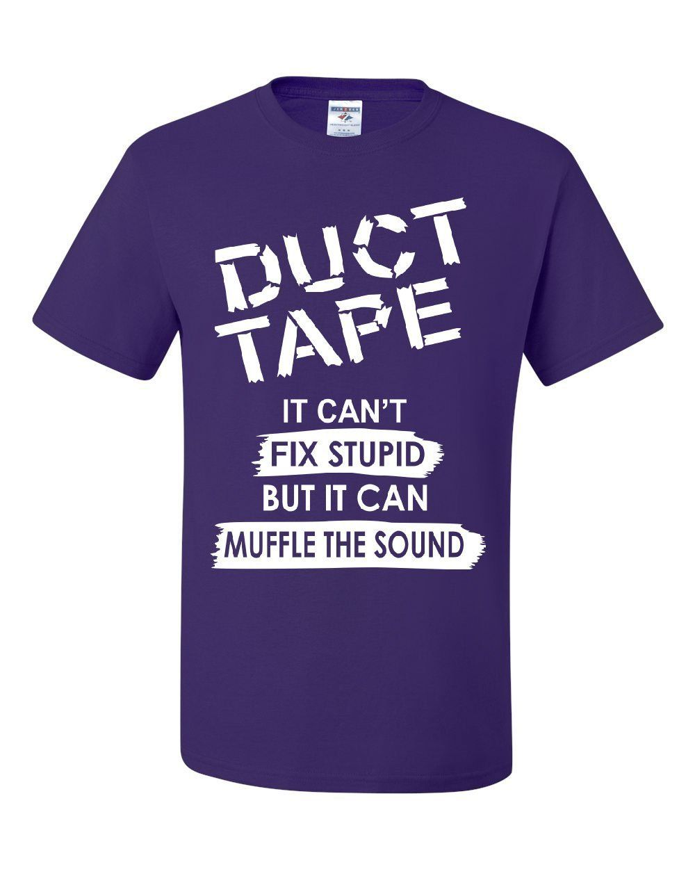 060e6928a Duct Tape It Can't Fix Stupid T-Shirt Offensive Humor Sarcastic Tee Shirt