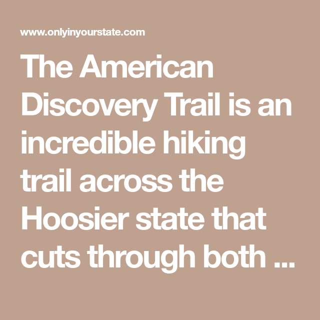 The one incredible trail that spans the entire state of indiana fandeluxe