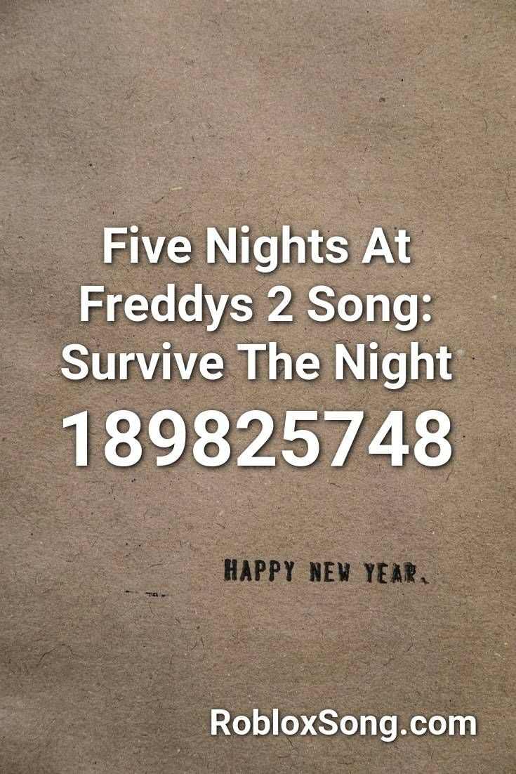 Five Nights At Freddys 2 Song Survive The Night Roblox ID