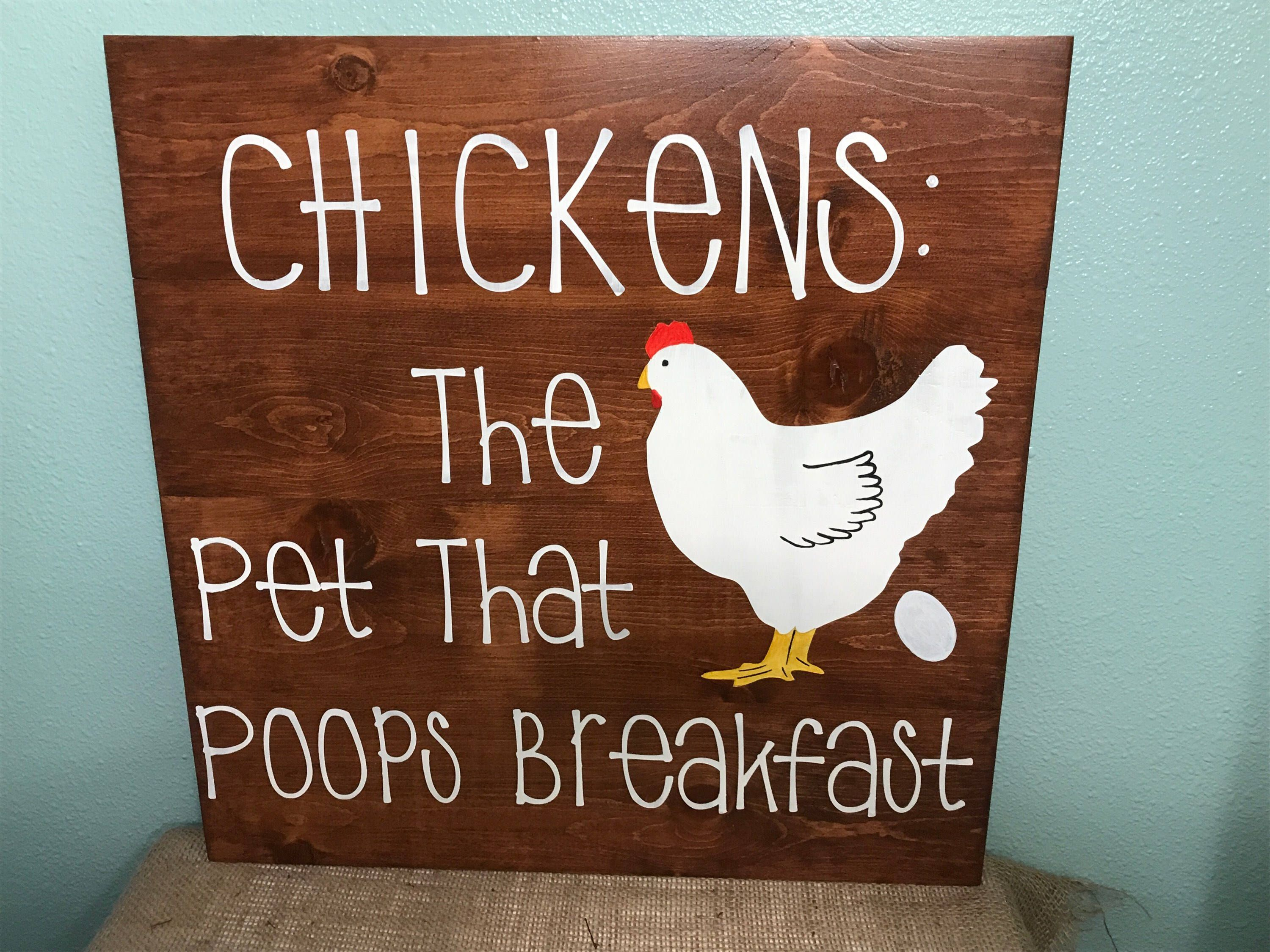 Chicken Pet Quote: CHICKENS: THE PET That Poops Breakfast/Chicken Signs/funny