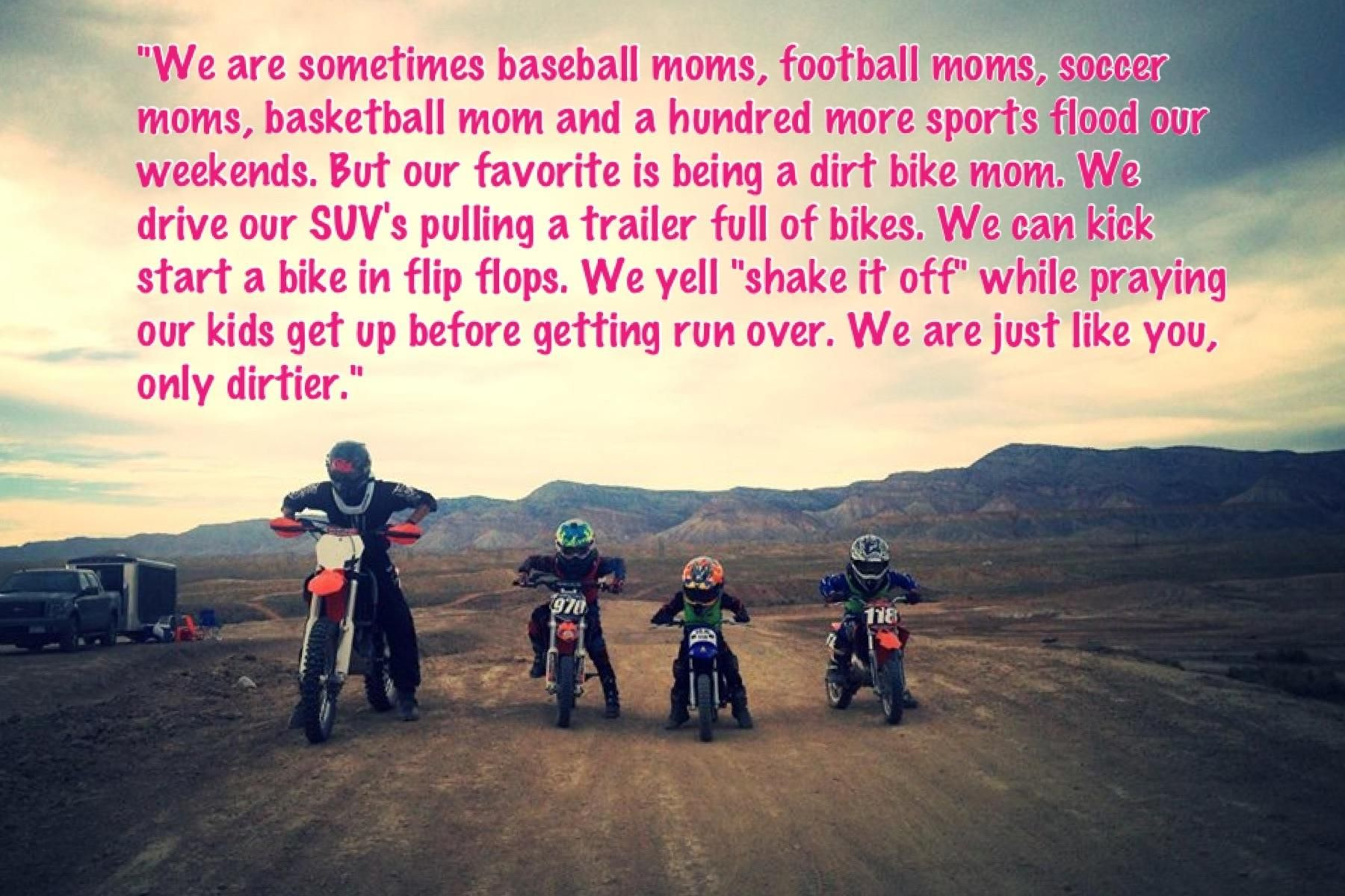 Dirt Bike MOM....I can't wait for this to be me!   Dirt ...