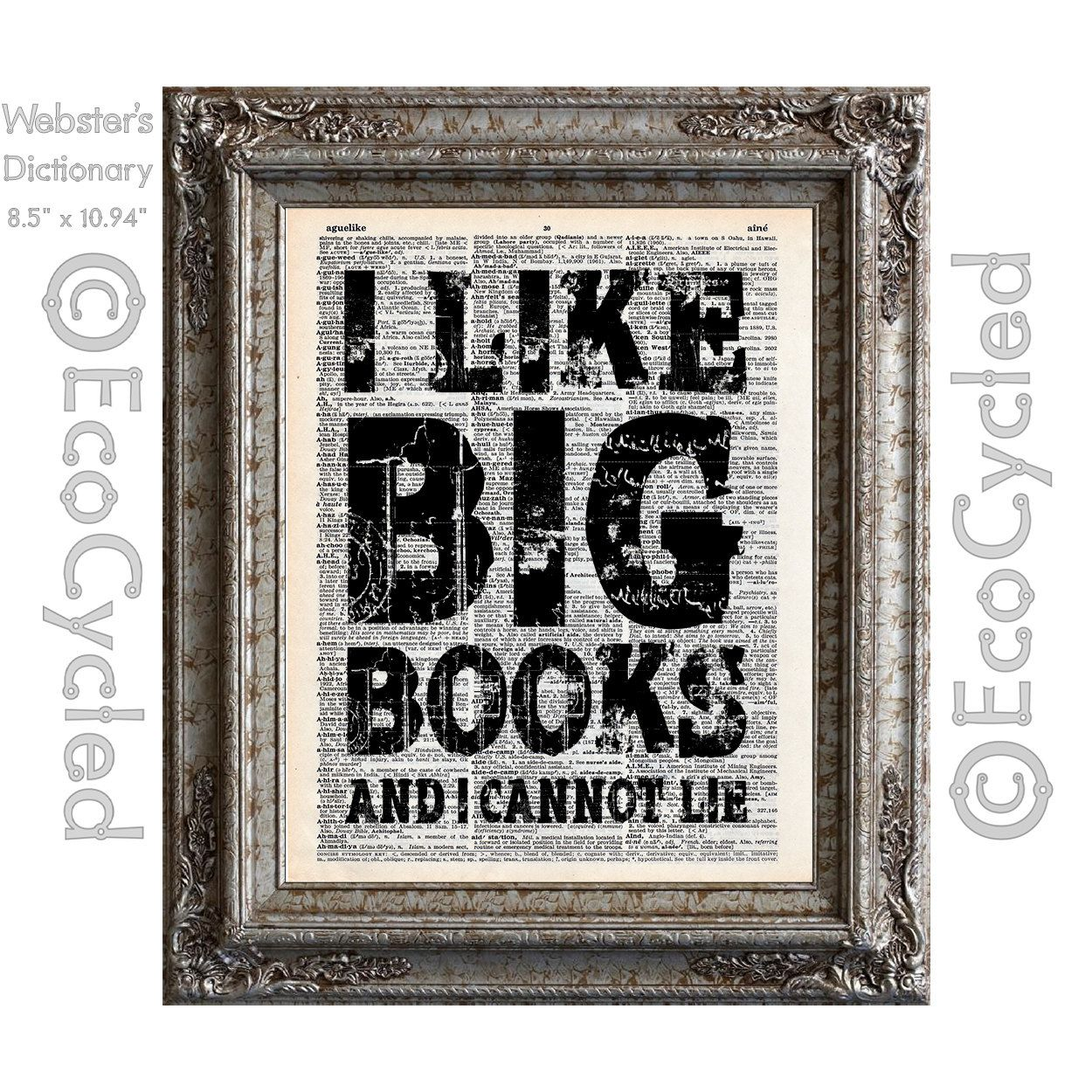 New to EcoCycled on Etsy: I Like Big Books and I Cannot Lie on Vintage Upcycled Dictionary Art Print Book Art Print Recycled Reading Read Literacy Humor (10.00 USD)