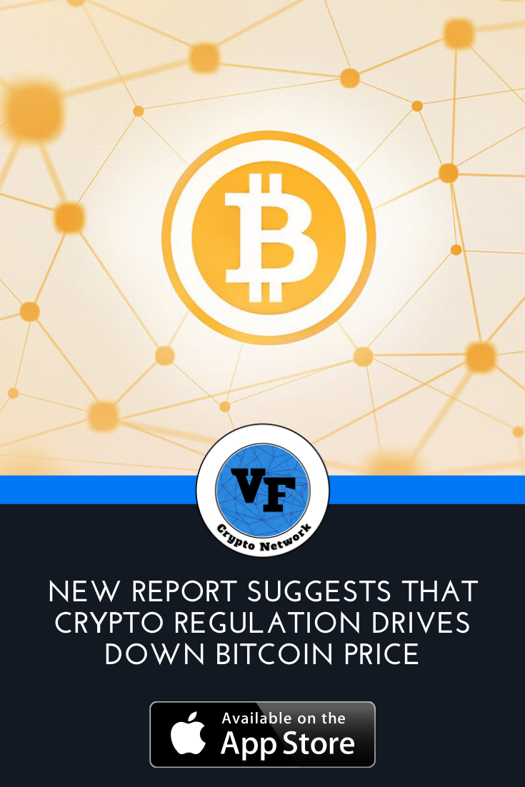 New Report Suggests That Crypto Regulation Drives Down Bitcoin Price In 2020 Bitcoin Price Bitcoin Regulators