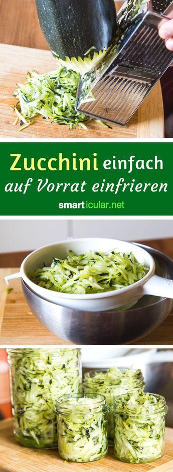 zucchini einfrieren auf vorrat so einfach geht s rezepte pinterest zucchini gem se und. Black Bedroom Furniture Sets. Home Design Ideas