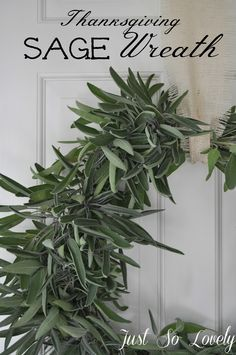Create a sage wreath.  Mama Stacey would throw in some rosemary or lavender sprigs.  This can be altered (use a ring of flexible tree branch instead of metal) so as to be burned if you so desire.