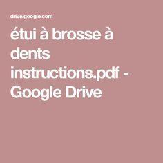 étui à brosse à dents instructions.pdf - GoogleDrive