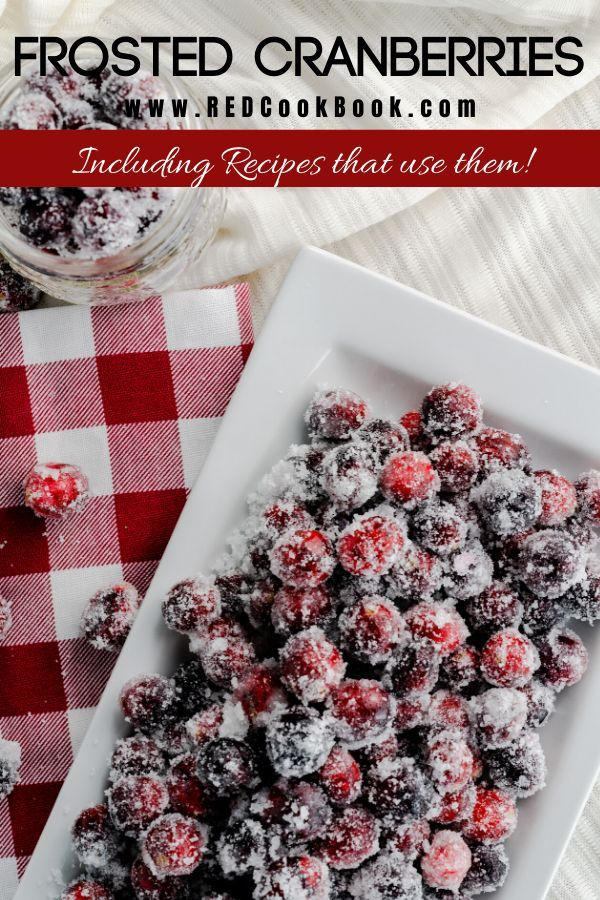 Frosted Cranberries - REDCookBook These sugar-coated cranberries are incredibly easy to make and ta